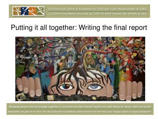 Putting it all together: Writing the final report