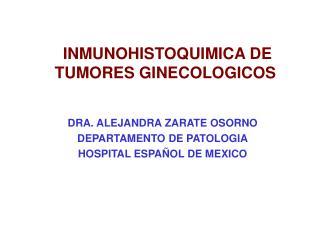INMUNOHISTOQUIMICA DE TUMORES GINECOLOGICOS