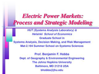 Electric Power Markets: Process and Strategic Modeling