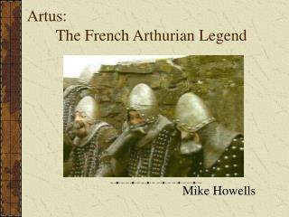 Artus: 	The French Arthurian Legend