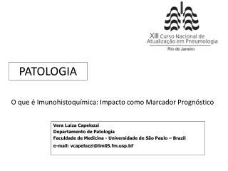 Vera Luiza Capelozzi Departamento de Patologia
