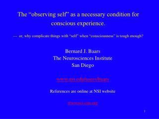 Bernard J. Baars The Neurosciences Institute San Diego nsi/users/baars