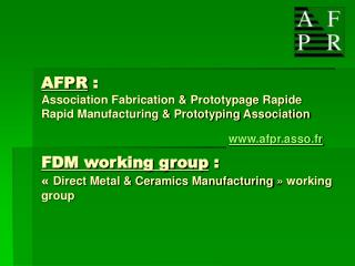 FDM working group D irect M etal Fabrication