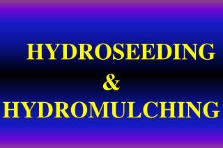 HYDROSEEDING & HYDROMULCHING