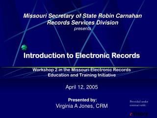 Missouri Secretary of State Robin Carnahan Records Services Division presents