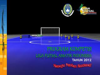 PROgram kompetisi liga futsal amatir indonesia
