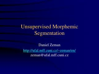 Unsupervised Morphemic Segmentation