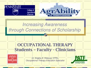 OCCUPATIONAL THERAPY  Students – Faculty - Clinicians Dr. Angela N. Hissong, OTR/L Occupational Therapy Education Spec