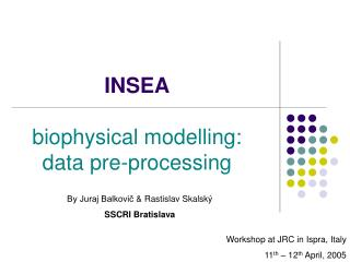 INSEA biophysical modelling: data pre-processing