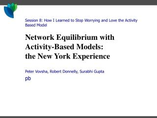 Network Equilibrium with Activity-Based Models:  the New York Experience