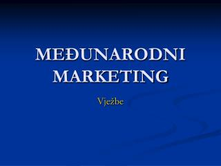 ME ?UNARODNI MARKETING