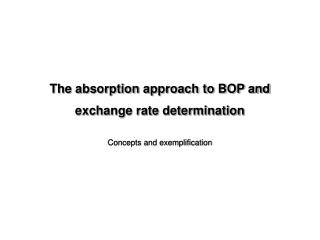 The absorption approach to BOP and exchange rate determination