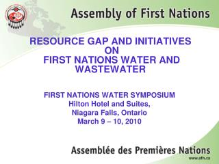 RESOURCE GAP AND INITIATIVES  ON  FIRST NATIONS WATER AND WASTEWATER
