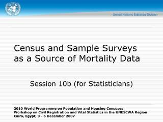 Census and Sample Surveys as a Source of Mortality Data