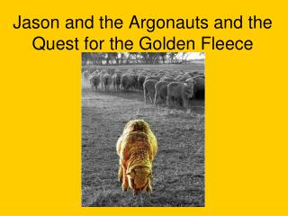 Jason and the Argonauts and the Quest for the Golden Fleece