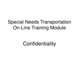 Special Needs Transportation On-Line Training Module