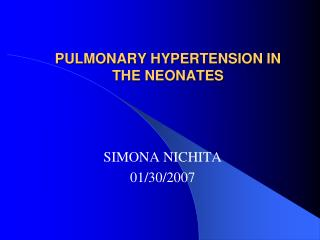 PULMONARY HYPERTENSION IN THE NEONATES