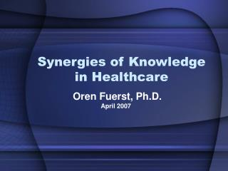 Synergies of Knowledge in Healthcare
