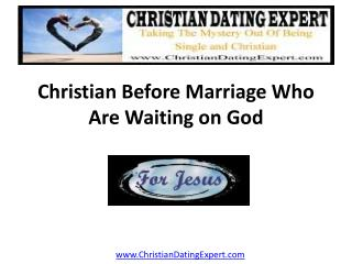 Christian Before Marriage Who Are Waiting on God