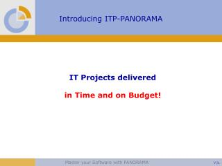 IT Projects delivered in Time and on Budget!