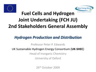 Fuel Cells and Hydrogen Joint Undertaking (FCH JU) 2nd Stakeholders General Assembly