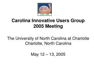 Carolina Innovative Users Group 2005 Meeting
