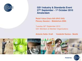 GS1 Industry & Standards Event 27 th  September - 1 st  October 2010 Amsterdam