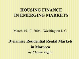 HOUSING FINANCE  IN EMERGING MARKETS