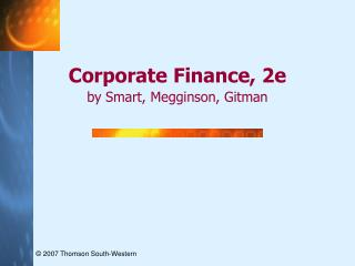 Corporate Finance, 2e by Smart, Megginson, Gitman