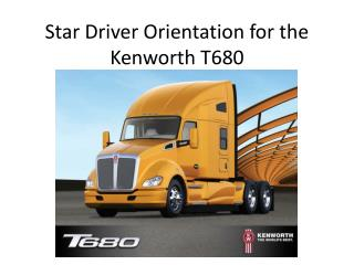 Star Driver Orientation for the Kenworth T680