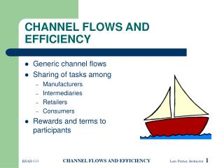 CHANNEL FLOWS AND EFFICIENCY