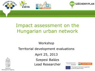 Impact assessment on the Hungarian urban network