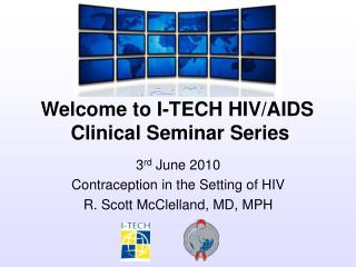 3 rd  June 2010 Contraception in the Setting of HIV R. Scott McClelland, MD, MPH