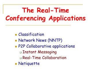 The Real-Time Conferencing Applications