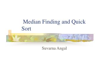 Median Finding and Quick Sort