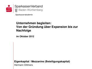 Eigenkapital / Mezzanine (Beteiligungskapital) Hermann Dittmers