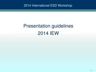 Presentation guidelines  2014 IEW