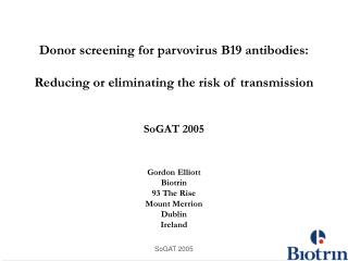 Donor screening for parvovirus B19 antibodies:  Reducing or eliminating the risk of transmission