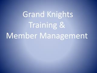 Grand Knights  Training &  Member Management