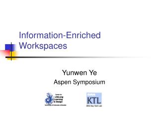 Information-Enriched Workspaces