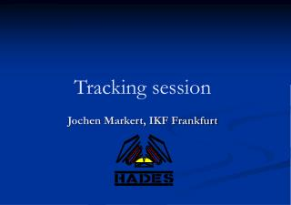 Tracking session Jochen Markert, IKF Frankfurt