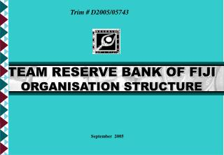 TEAM RESERVE BANK OF FIJI  ORGANISATION STRUCTURE