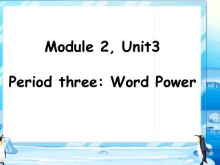 Module 2, Unit3 Period three: Word Power