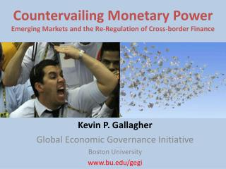 Countervailing Monetary Power Emerging Markets and the Re-Regulation of Cross-border Finance