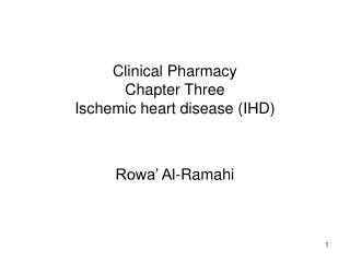 Clinical Pharmacy Chapter Three Ischemic heart disease (IHD)