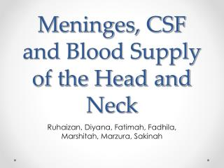 Meninges, CSF and Blood Supply of the Head and Neck