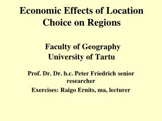 Economic Effects of Location Choice on Regions Faculty of Geography University of Tartu