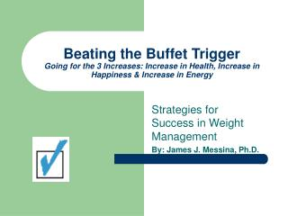 Beating the Buffet Trigger Going for the 3 Increases: Increase in Health, Increase in Happiness & Increase in Energy