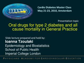 O ral drugs for type 2 diabetes and all cause mortality in General Practice