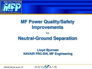 MF Power Quality/Safety Improvements -- Neutral-Ground Separation